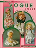 Vogue Dolls: Identification and Values (Collector's Guide to)