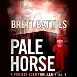 Pale Horse: Project Eden Thriller, Book 3 (       UNABRIDGED) by Brett Battles Narrated by Macleod Andrews