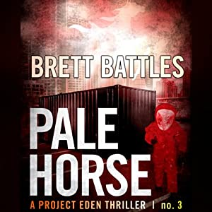 Pale Horse: Project Eden Thriller, Book 3 | [Brett Battles]