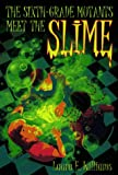 SIXTH GRADE MUTANTS MEET THE SLIME (Yearling Book) (0440413176) by Williams, Laura E.