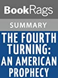 img - for The Fourth Turning: An American Prophecy by Strauss and Howe | Summary & Study Guide book / textbook / text book
