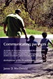 Communicating Partners: 30 Years of Building Responsive Relationships with Late-Talking Children including Autism, Aspergers Syndrome (ASD), Down Syndrome, and Typical Developement
