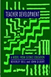 Teacher Development: A Model From Science Education (0750704276) by Bell, Beverley