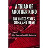 A Triad of Another Kind: The United States, China, and Japan