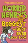 Horrid Henry's Biggest and Best Ever...