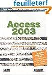 Access 2003 : Guide de formation avec...
