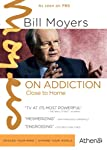 Bill Moyers on Addiction: Close to Home [DVD] [Import]