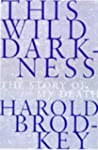 This Wild Darkness: The Story of My D...