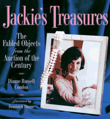 Jackie's Treasures: The Fabled Objects from the Auction of the Century, Condon,Dianne Russell