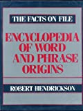 The Facts on File Encyclopedia of Word and Phrase Origins (0816010129) by Hendrickson, Robert