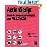 ActionScript : Gérez des données dynamiques avec PHP, ASP et XML