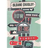 How Did You Get This Numberby Sloane Crosley