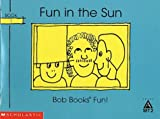 Fun in the sun (Bob books) (043914499X) by Maslen, Bobby Lynn