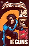 Nightwing Vol 6 : Big Guns