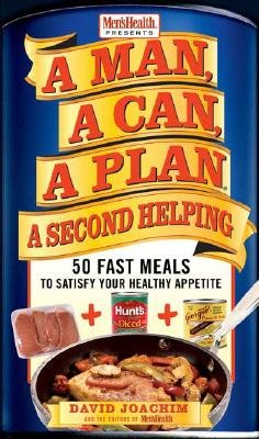 A Man, a Can, a Plan, a Second Helping: 50 Fast Meals to Satisfy Your Healthy Appetite [MAN A CAN A PLAN A 2ND HELPING] (Man Can Microwave compare prices)