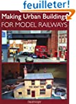 Making Urban Buildings for Model Rail...