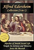 img - for ALFRED EDERSHEIM COLLECTION, 3-in-1 (Illustrated). Sketches of Jewish Social Life, The Temple, Jesus the Messiah book / textbook / text book
