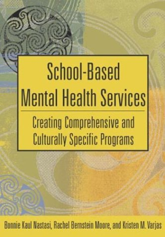 School-Based Mental Health Services: Creating Comprehensive and Culturally Specific Programs (Applying Psychology to the Schools)