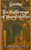 The Sufferings of Young Werther (039309880X) by Johann Wolfgang Von Goethe
