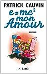 e=mc² mon amour par Cauvin