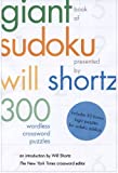 The Giant Book of Sudoku Presented by Will Shortz: 300 Wordless Crossword Puzzles (0312357648) by Shortz, Will