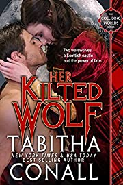 Her Kilted Wolf (Colliding Worlds)