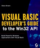 Visual Basic Developer's Guide to the Win32 API (078212559X) by Brown, Steve