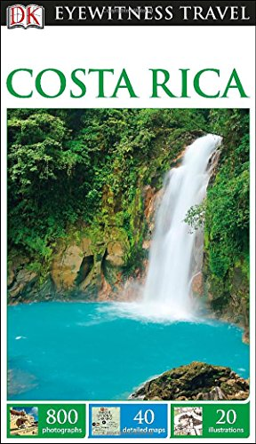 Dk Eyewitness Travel Guide Costa Rica (Dk Eyewitness Travel Guides. Costa Rica)
