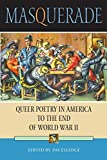 img - for Masquerade: Queer Poetry in America to the End of World War II book / textbook / text book