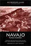 Navajo Place Names: An Observer's Guide (0884328252) by Wilson, Alan