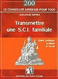 echange, troc Guillaume Duprez - Transmettre une SCI familiale