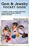 Gem and Jewelry Pocket Guide: A Traveler's Guide to Buying Diamonds, Colored Gems, Pearls, Gold and Platinum Jewelry