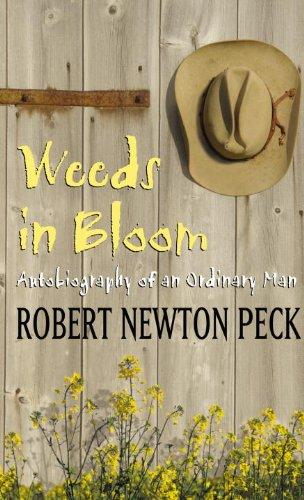 Robert Newton Peck - Weeds in Bloom