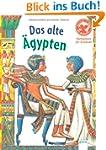 Das alte �gypten: Sachwissen f�r Erst...