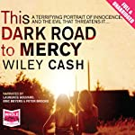 This Dark Road to Mercy | Wiley Cash