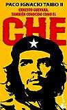 Ernesto Guevara, también conocido como el Che (8408022806) by Taibo, Paco Ignacio