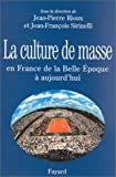 img - for La Culture de masse : En France de la Belle Epoque   aujourd'hui book / textbook / text book