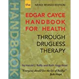 The Edgar Cayce Handbook for Health Through Drugless Therapy ~ Harold J. Reilly