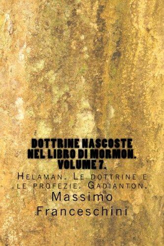 Dottrine Nascoste Nel Libro Di Mormon. Volume 7.: Helaman. Le Dottrine E Le Profezie. Gadianton. (Italian Edition)
