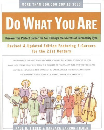 Do What You Are : Discover the Perfect Career for You Through the Secrets of Personality Type--Revised and Updated Edition Featuring E-careers for the 21st Century, Paul D. Tieger, Barbara Barron-Tieger