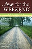 Away for the Weekend: Southeast: Revised and Updated Edition (Away for the Weekend(R))