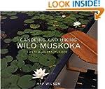 Canoeing and Hiking Wild Muskoka: An...