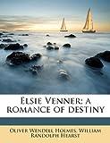 Elsie Venner; a romance of destiny Volume 1
