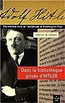 Dans la biblioth�que priv�e d'Hitler : Les livres qui ont model� sa vie par Ryback