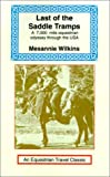 img - for Last of the Saddle Tramps: One Woman's Seven Thousand Mile Equestrian Odyssey (Equestrian Travel Classics) book / textbook / text book