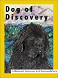 Dog of Discovery: A Westward Adventure with Lewis and Clark
