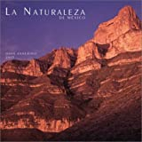 La Naturaleza De Mexico / the Natural Landscapes of Mexico: 2003 (0763152226) by Annerino, John