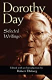 Dorothy Day: Selected Writings