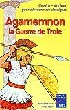 AGAMEMNON. : La guerre de Troie