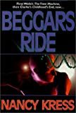 Beggars Ride (Beggars Trilogy, Book 3) (0312858175) by Kress, Nancy